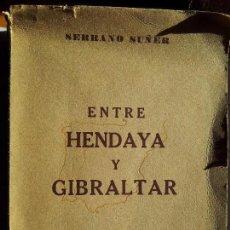 Militaria: SERRANO SUÑER, RAMÓN-- ENTRE HENDAYA Y GIBRALTAR 1948 . Lote 91420305