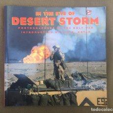 Militaria: LIBRO ´IN THE EYE OF DESERT STORM´, 1ª GUERRA DEL GOLFO. Lote 91554865