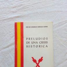 Militaria: LIBRO CARLISTA O REQUETE PRELUDIOS DE UNA CRISIS HISTORICA.1977.TRANSICION.PARTIDO CARLISTA. FALANGE. Lote 91796152