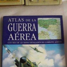 Militaria: ATLAS DE LA GUERRA AÉREA. DESDE LA 1ª GUERRA MUNDIAL HASTA LA GUERRA DEL GOLFO.CON MAS DE 120 MAPAS. Lote 91872400