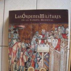 Militaria: LAS ÓRDENES MILITARES EN LA EUROPA MEDIEVAL, DE VARIOS AUTORES. LUNWERG, 2005. Lote 92046310