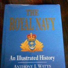 Militaria: THE ROYAL NAVY. AN ILLUSTRATED HISTORY. ANTHONY J. WATTS. LONDON 1995. EN INGLES. TAPA DURA CON SOBR. Lote 92096660