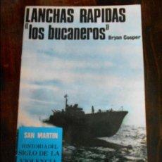 Militaria: LANCHAS RAPIDAS. LOS BUCANEROS. BRYAN COOPER. SAN MARTIN, HISTORIA DEL SIGLO DE LA VIOLENCIA. ARMAS,. Lote 92099040