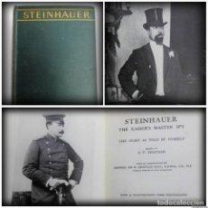 Militaria: STEINHAUER - THE KAISER'S MASTER SPY (1930) - LA HISTORIA CONTADA POR EL MISMO - 1A GUERRA MUNDIAL. Lote 92117605