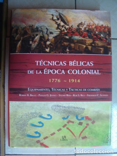 TÉCNICAS BÉLICAS DE LA ÉPOCA COLONIAL. VARIOS AUTORES. LIBSA, 2012 (Militar - Libros y Literatura Militar)