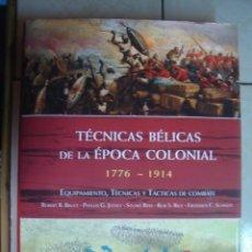 Militaria: TÉCNICAS BÉLICAS DE LA ÉPOCA COLONIAL. VARIOS AUTORES. LIBSA, 2012. Lote 92147985