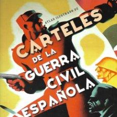 Militaria: CARTELES DE LA GUERRA CIVIL ESPAÑOLA 255 PAGINAS A TODO COLOR. Lote 92799960