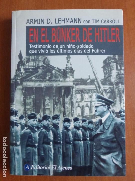 EN EL BUNKER DE HITLER - TESTIMONIO DE UN NIÑO-SOLDADO QUE VIVIO LOS ULTIMOS DÍAS DEL FUHRER (Militar - Libros y Literatura Militar)