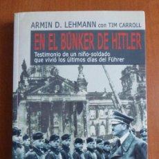 Militaria: EN EL BUNKER DE HITLER - TESTIMONIO DE UN NIÑO-SOLDADO QUE VIVIO LOS ULTIMOS DÍAS DEL FUHRER. Lote 93177385