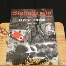 Militaria: STALINGRADO EL CERCO INFERNAL. STEPHEN WALSH GRAN FORMATO WERMACHT EJERCITO ROJO WW II. Lote 93179055