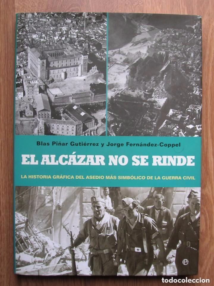 EL ALCAZAR NO SE RINDE. GRAN FORMATO. PROFUSAMENTE ILUSTRADO. IMPRESCINDIBLE. (Militar - Libros y Literatura Militar)