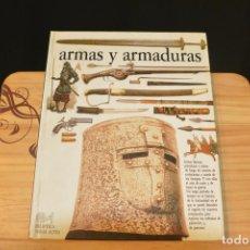 Militaria: ARMAS Y ARMADURAS. LIBRO SOBRE LAS ARMAS, HISTORICAS, RARAS Y CURIOSAS.. Lote 101056920