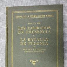 Militaria: HISTORIA DE LA SEGUNDA GUERRA MUNDIAL -TOMO II - MANUEL AZNAR - LOS EJERTICTOS Y POLONIA + INFO. Lote 93599375