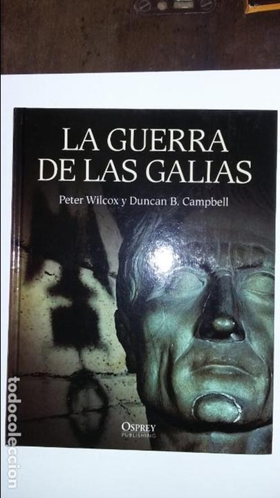 LA GUERRA DE LAS GALIAS. OSPREY GRANDES BATALLAS (Militar - Libros y Literatura Militar)