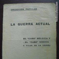 Militaria: LA GUERRA ACTUAL (1ª G.M.) EL CASO BELGICA Y EL CASO GRECIA C. VILAR DE LA TEJERA. Lote 93686755