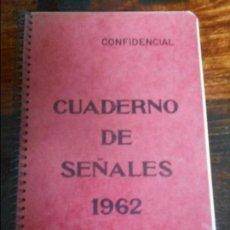 Militaria: CUADERNO DE SEÑALES. CONFIDENCIAL. ESTADO MAYOR DE LA ARMADA. 1962. 50 GRAMOS.. Lote 94000390