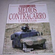Militaria: MEDIOS CONTRACARRO Y VEHÍCULOS - OCTAVIO DÍEZ CÁMARA - EDIC. LEMA - 1999 - A ESTRENAR. Lote 94493090