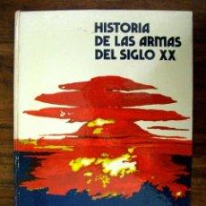 Militaria: HISTORIA DE LAS ARMAS DEL SIGLO XX - BURU LAN EDICIONES - 1973. Lote 94933631
