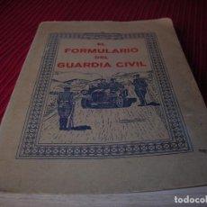 Militaria: INTERESANTE LIBRO.EL FORMULARIO DEL GUARDIA CIVIL.POR ANTONIO GUERRA GALLEGO.PRIMERA EDICIÓN . Lote 95068671