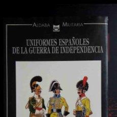 Militaria: UNIFORMES ESPAÑOLES DE LA GUERRA DE INDEPENDENCIA (J. M. BUENO CARRERA, ED. ALDABA MILITARIA). Lote 95286951