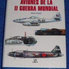 Militaria: AVIONES DE LA II GUERRA MUNDIAL - CHRIS CHANT - LIBSA (2001). Lote 95321359