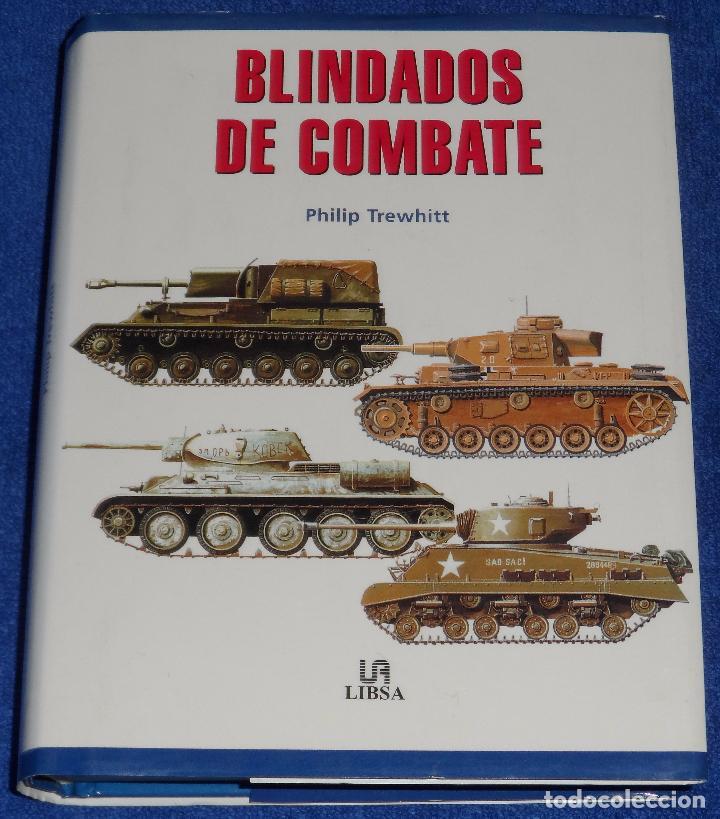 BLINDADOS DE COMBATE - PHILIP TREWHITT - LIBSA (2001) (Militar - Libros y Literatura Militar)