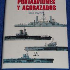 Militaria: PORTAAVIONES Y ACORAZADOS - STEVE CRAWFORD - LIBSA (2001). Lote 95321367