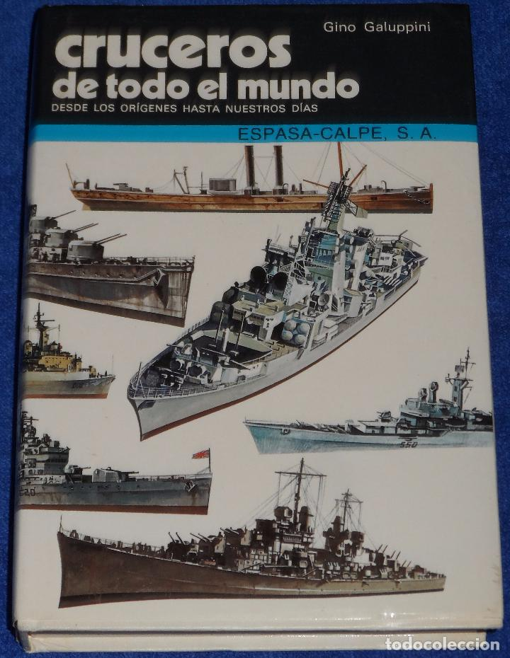 CRUCEROS DE TODO EL MUNDO - GINO GALUPPINI - ESPASA CALPE (1984) (Militar - Libros y Literatura Militar)