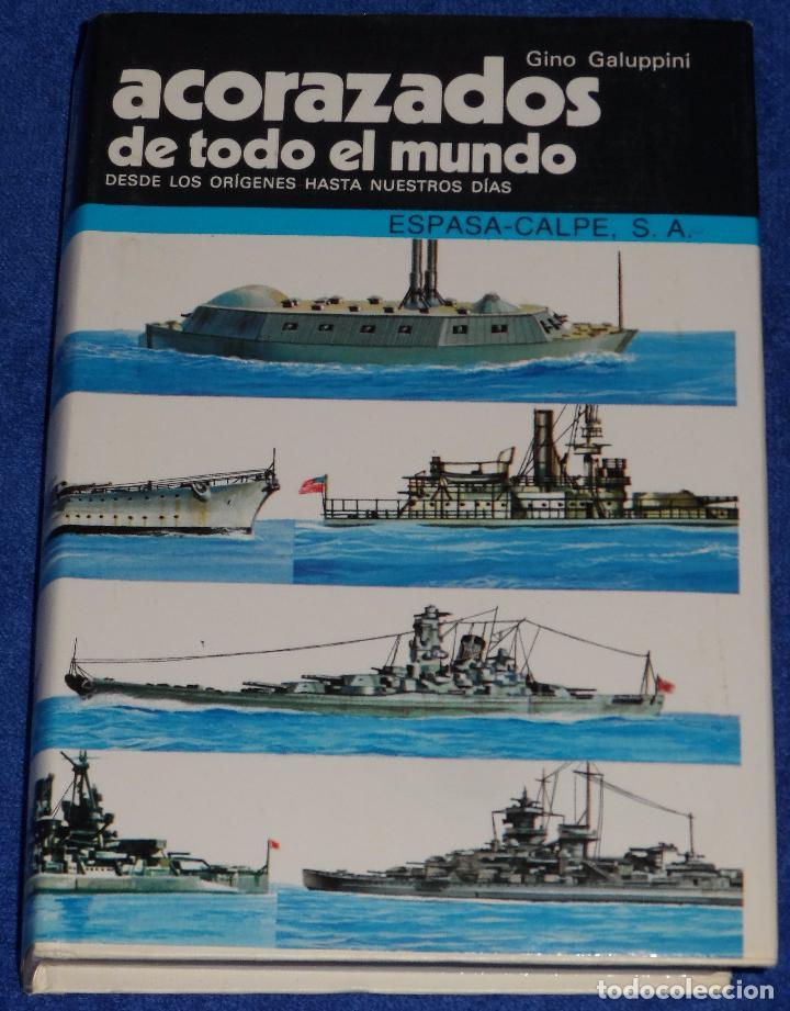 ACORAZADOS DE TODO EL MUNDO - GINO GALUPPINI - ESPASA CALPE (1984) (Militar - Libros y Literatura Militar)