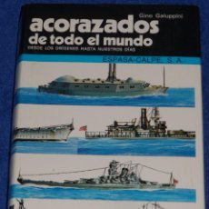 Militaria: ACORAZADOS DE TODO EL MUNDO - GINO GALUPPINI - ESPASA CALPE (1984). Lote 95321823