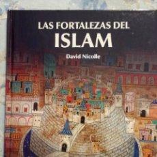 Militaria: LAS FORTALEZAS DEL ISLAM, DE DAVID NICOLLE. SERIE OSPREY EDAD MEDIA. Lote 95699399