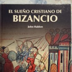 Militaria: EL SUEÑO CRISTIANO DE BIZANCIO, DE JOHN HALDON. SERIE OSPREY EDAD MEDIA. Lote 95699495