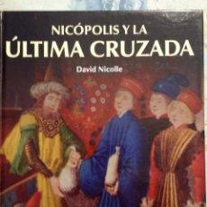 Militaria: NICÓPOLIS Y LA ÚLTIMA CRUZADA, DE DAVID NICOLLE. SERIE OSPREY EDAD MEDIA. Lote 95699863
