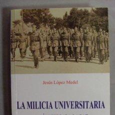 Militaria: LA MILICIA UNIVERSITARIA, ALFÉRECES PARA LA PAZ / JESÚS LÓPEZ MEDEL / 2001. Lote 95716339