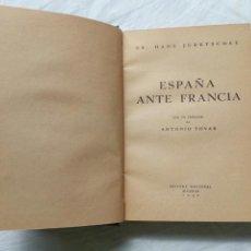 Militaria: LIBRO ESPAÑA ANTE FRANCIA. FALANGE. FRANCO. GUERRA CIVIL. EDITORA NACIONAL. FRANQUISTA. Lote 95860671