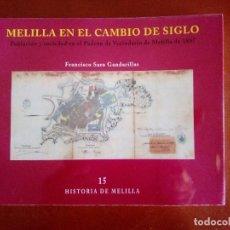 Militaria: MELILLA EN EL CAMBIO DE SIGLO. FRANCISCO SARO. Lote 95940499