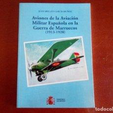 Militaria: AVIONES DE LA AVIACIÓN MILITAR ESPAÑOLA EN LA GUERRA DE MARRUECOS (1913-1928). Lote 95940951