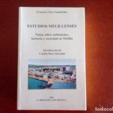 Militaria: ESTUDIOS MELILLENSES. NOTA SOBRE URBANISMO, HISTORIA Y SOCIEDAD EN MELILLA. FRANCISCO SARO. Lote 95941871