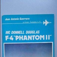Militaria: MCDONNELL DOUGLAS F-4 PHANTOM. ED SAN MARTIN. Lote 96006979