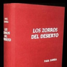 Militaria: B204 - LOS ZORROS DEL DESIERTO. AFRICA CORPS. GUERRA. MILITAR. PAUL CARELL. 1ª EDICION 1961. Lote 96168459