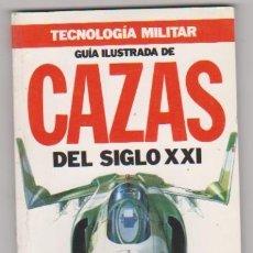 Militaria: GUÍA ILUSTRADA DE CAZAS DEL SIGLO XXI.. Lote 96219035