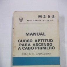 Militaria: MANUAL CURSO APTITUD PARA ASCENSO A CABO PRIMERO. GRUPO III. CABALLERIA. EJERCITO 1979. TDK312. Lote 96301311