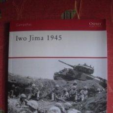 Militaria: IWO JIMA, 1945. DERRICK WRIGHT. OSPREY / RBA, 2009. CAMPAÑAS NÚMERO 4. Lote 96312095