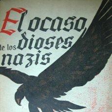 Militaria: GARRIGA, RAMÓN. EL OCASO DE LOS DIOSES NAZIS. 1945.. Lote 96661383