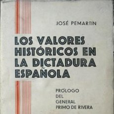 Militaria: PEMARTÍN, J. LOS VALORES HISTÓRICOS EN LA DICTADURA ESPAÑOLA. PRÓLOGO DEL G. PRIMO DE RIVERA. 1928.. Lote 96745095