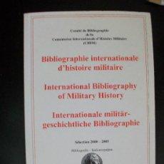 Militaria: BIBLIOGRAFIA INTERNACIONAL DE HISTORIA MILITAR . EN INGLES , FRANCES Y ALEMAN . 2005. Lote 96784331