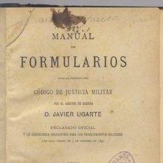 Militaria: UGARTE, JAVIER. MANUAL DE FORMULARIOS PARA LA PRÁCTICA DEL CÓDIGO DE JUSTICIA MILITAR... 1893.. Lote 96821867
