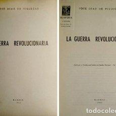 Militaria: DIAZ DE VILLEGAS, JOSÉ. LA GUERRA REVOLUCIONARIA. 1962.. Lote 96827095