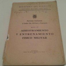 Militaria: 514 - NORMAS COMUNES A TODAS LAS ARMAS Y CUERPOS ADIESTRAMIENTO Y ENTRENAMIENTO FISICO MILITAR 1956. Lote 96884635