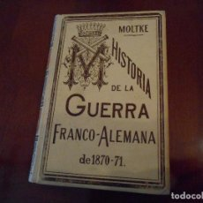 Militaria: LIBRO HISTORIA DE LA GUERRA FRANCO-ALEMANA EDICIÓN 1891. Lote 97077699